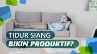 Tidur Siang Bikin Produktif?